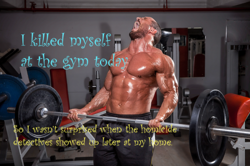killing yourself at the gym